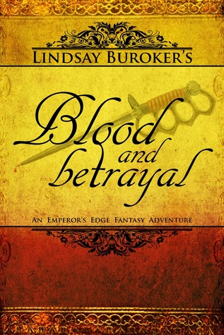 Blood and Betrayal (2012) by Lindsay Buroker