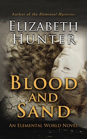 Blood and Sand (2013) by Elizabeth   Hunter