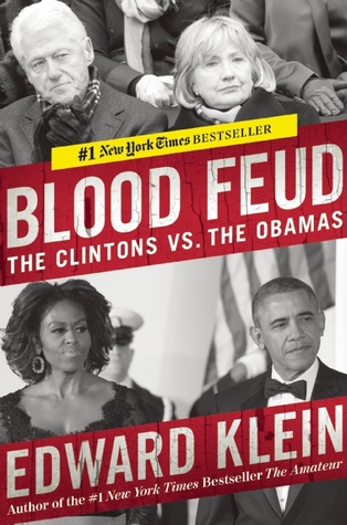 Blood Feud: The Clintons vs. the Obamas (2014) by Edward Klein