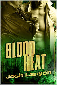 Blood Heat (2010) by Josh Lanyon