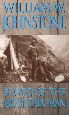 Blood of the Mountain Man (2001) by William W. Johnstone