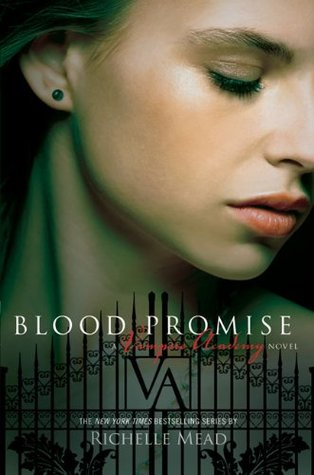 Blood Promise (2009) by Richelle Mead