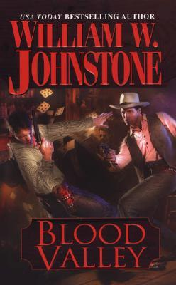 Blood Valley (2006) by William W. Johnstone