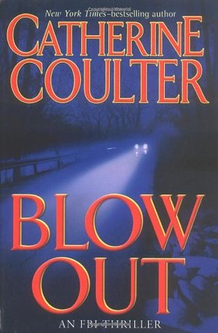 Blow Out (2005) by Catherine Coulter