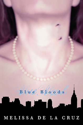 Blue Bloods (2007) by Melissa de la Cruz