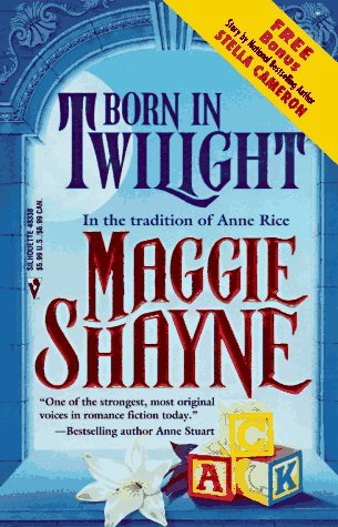 Born In Twilight (1997) by Maggie Shayne