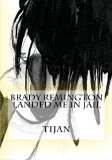 Brady Remington Landed Me in Jail (2012) by Tijan