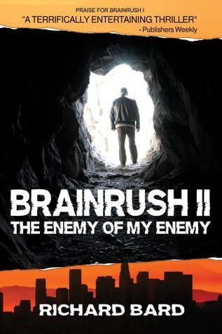 BRAINRUSH II, The Enemy of My Enemy (2011)