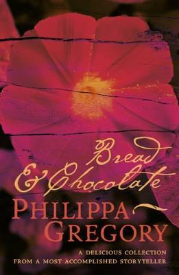 Bread and Chocolate (2002) by Philippa Gregory
