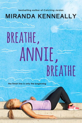 Breathe, Annie, Breathe (2014) by Miranda Kenneally