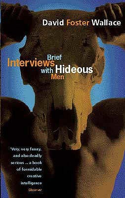 Brief Interviews with Hideous Men (2000) by David Foster Wallace