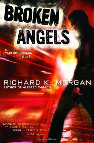 Broken Angels (2004) by Richard K. Morgan