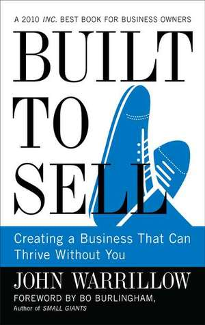 Built to Sell: Creating a Business That Can Thrive Without You (2010)