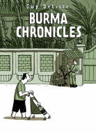 Burma Chronicles. Guy Delisle (2007) by Guy Delisle