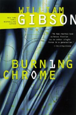 Burning Chrome (2003) by William Gibson