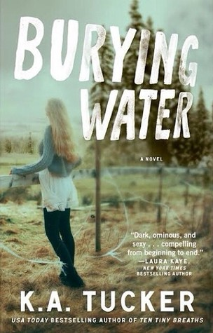 Burying Water (2014) by K.A. Tucker