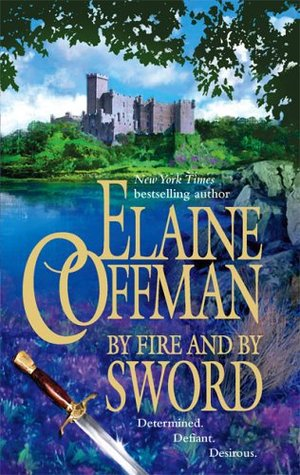 By Fire and by Sword (2006) by Elaine Coffman