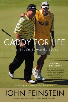 Caddy for Life: The Bruce Edwards Story (2005) by John Feinstein