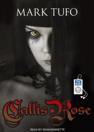 Callis Rose (2013) by Mark Tufo