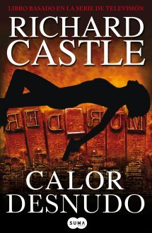 Calor desnudo (2010) by Richard Castle