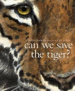Can We Save the Tiger?. Martin Jenkins (2012) by Martin Jenkins