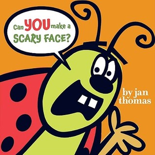 Can You Make a Scary Face? (2009) by Jan Thomas