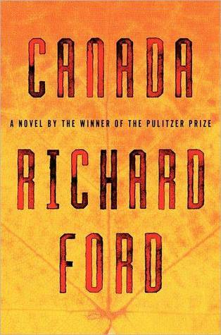 Canada (2012) by Richard Ford