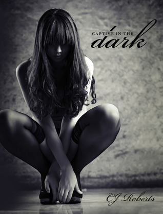 Captive in the Dark (2011) by C.J. Roberts