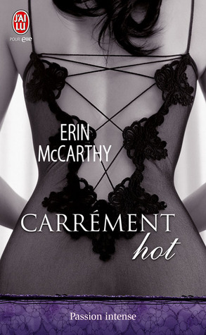 Carrément hot (2012) by Erin McCarthy