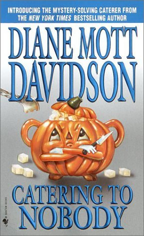 Catering to Nobody (2002) by Diane Mott Davidson