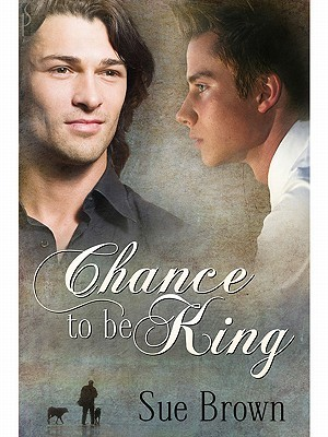 Chance To Be King (2010) by Sue  Brown