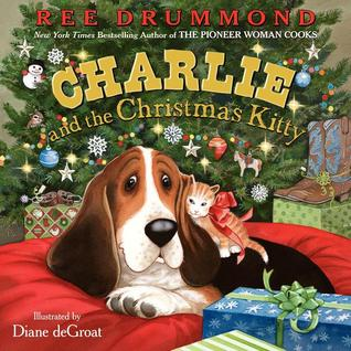Charlie and the Christmas Kitty (2012) by Ree Drummond