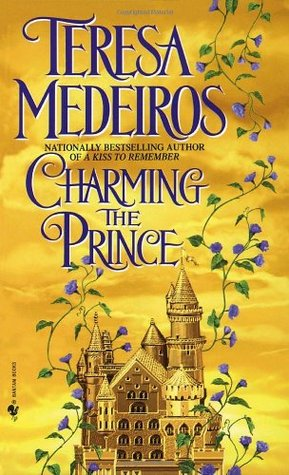 Charming the Prince (1999) by Teresa Medeiros