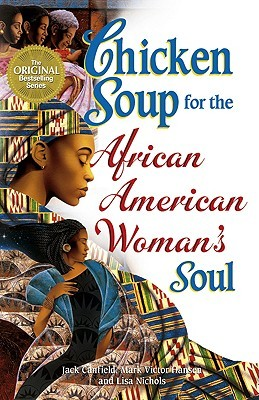 Chicken Soup for the African American Woman's Soul (Chicken Soup for the Soul (Paperback Health Communications)) (2005) by Jack Canfield