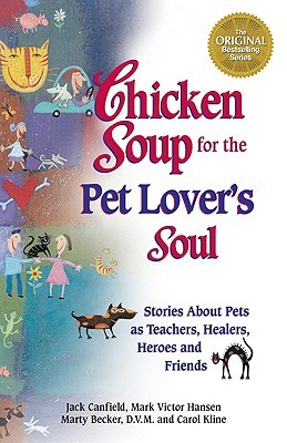 Chicken Soup for the Pet Lover's Soul (1998) by Jack Canfield
