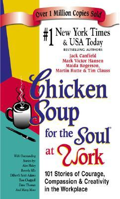 Chicken Soup for the Soul at Work (2001) by Jack Canfield