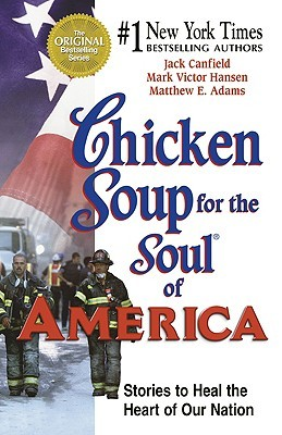Chicken Soup for the Soul of America: Stories to Heal the Heart of Our Nation (2002) by Jack Canfield