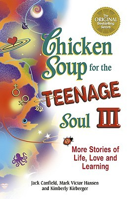Chicken Soup for the Teenage Soul III: More Stories of Life, Love and Learning (Chicken Soup for the Soul (Paperback Health Communications)) (2006) by Jack Canfield