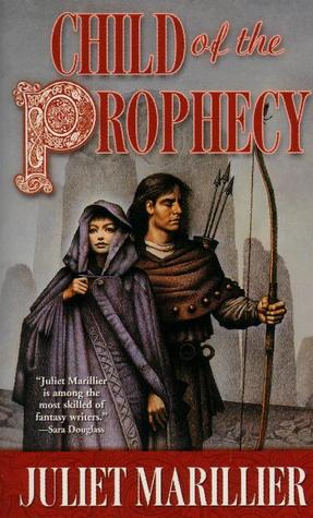 Child of the Prophecy (2003) by Juliet Marillier