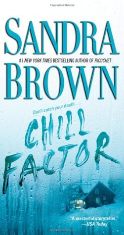 Chill Factor (2006) by Sandra Brown