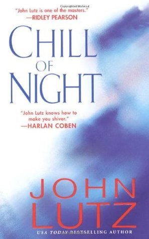 Chill of Night (2006) by John Lutz