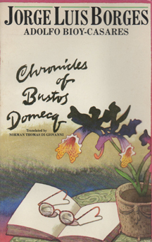 Chronicles of Bustos Domecq (1979) by Jorge Luis Borges
