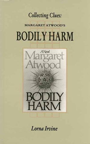 Collection Clues: Margaret Atwood's Bodily Harm (1993) by Margaret Atwood