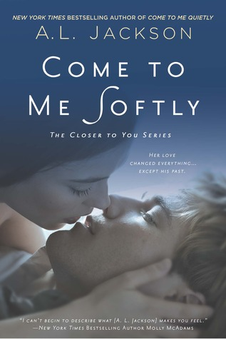 Come to Me Softly (2014) by A.L. Jackson