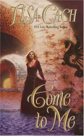 Come to Me (2008) by Lisa Cach