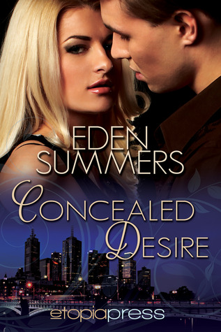 Concealed Desire (2013) by Eden Summers
