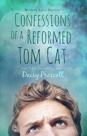 Confessions of a Reformed Tom Cat (2015) by Daisy Prescott