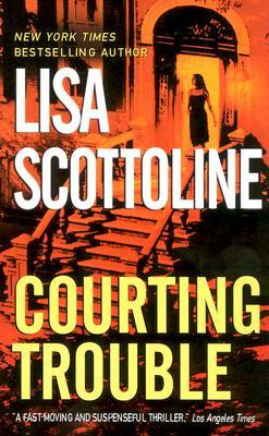 Courting Trouble (2003) by Lisa Scottoline