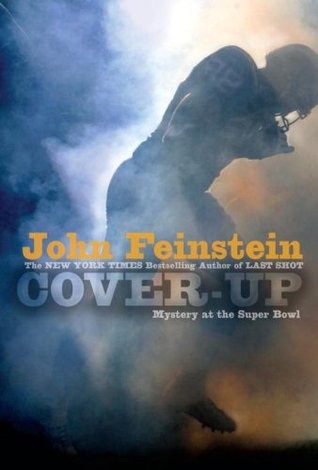 Cover-Up: Mystery at the Super Bowl (2007) by John Feinstein