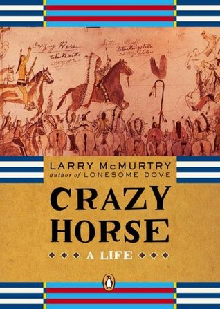 Crazy Horse: A Life (2005) by Larry McMurtry